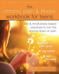 The Chronic Pain and Illness Workbook for Teens