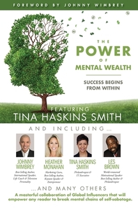 The POWER of MENTAL WEALTH Featuring Tina Haskins Smith