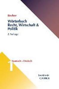 W?rterbuch Recht, Wirtschaft & Politik  Band 1: Spanisch-Deutsch