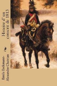 Histoire d' un conscrit de 1813