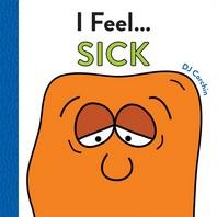 I Feel... Sick