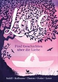 Love - Fuenf Geschichten ueber die Liebe