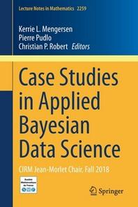 Case Studies in Applied Bayesian Data Science