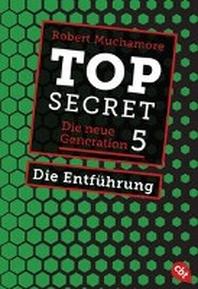 Top Secret. Die Entfuehrung