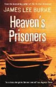Heaven's Prisoners. James Lee Burke