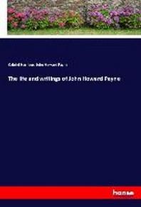 The life and writings of John Howard Payne