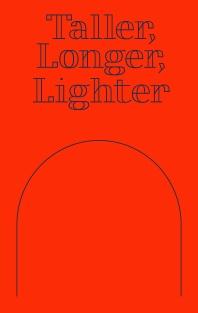 Taller, Longer, Lighter(더 높게, 더 길게, 더 가볍게)