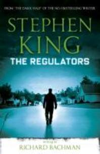 The Regulators. Stephen King Writing as Richard Bachman