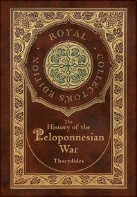 The History of the Peloponnesian War (Royal Collector's Edition) (Case Laminate Hardcover with Jacke