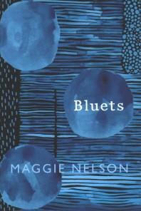 Bluets. Maggie Nelson