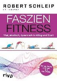 Faszien-Fitness - erweiterte und ueberarbeitete Ausgabe