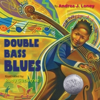 Double Bass Blues (Caldecott Honor Award Winner)