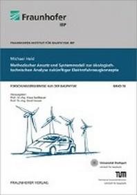 Methodischer Ansatz und Systemmodell zur ?kologisch-technischen Analyse zuk?nftiger Elektrofahrzeugkonzepte