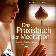 Das Praxisbuch der Meditation