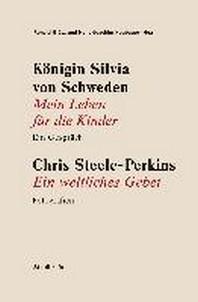 Koenigin Silvia von Schweden: Mein Leben fuer die Kinder - Ein Gespraech. Chris Steele-Perkins: Ein weltliches Gebet - Fotografien