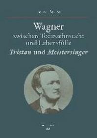 Wagner zwischen Todessehnsucht und Lebensfuelle