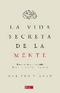 La Vida Secreta de la Mente/The Secret Life of the Mind