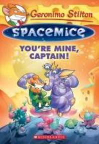 You're Mine, Captain! ( Geronimo Stilton: Spacemice #02 )