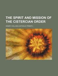 The Spirit and Mission of the Cistercian Order