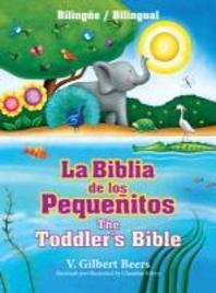 La Biblia de Los Pequenitos / The Toddler's Bible (Bilingue / Bilingual)