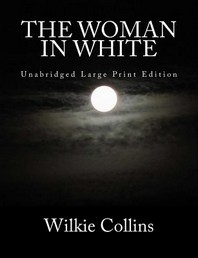 The Woman in White Unabridged Large Print Edition