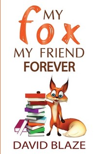 My Fox, My Friend Forever