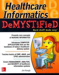 Healthcare Informatics DeMYSTiFieD