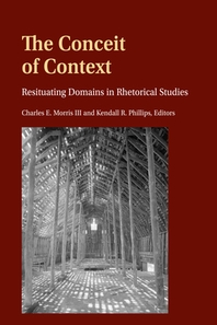 The Conceit of Context; Resituating Domains in Rhetorical Studies