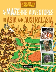 A-Maze-Ing Adventures in Asia and Australasia