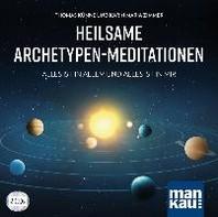 Heilsame Archetypen-Meditationen (2 Audio-CDs)