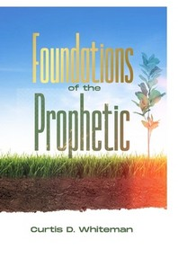 Foundations Of The Prophetic