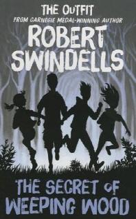 Robert Swindells' the Secret of Weeping Wood