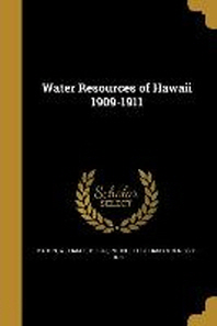 Water Resources of Hawaii 1909-1911