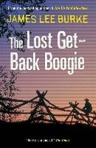 The Lost Get-Back Boogie. James Lee Burke
