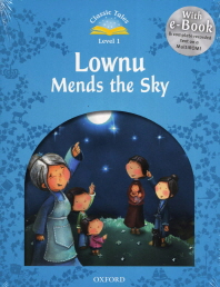 Classic Tales Level 1: Lownu Mends the sky E-book (with e-Book  CD)