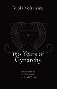 150 Years of Gynarchy