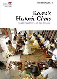 Korea's Historic Clans: Family Traditions of the Jongga