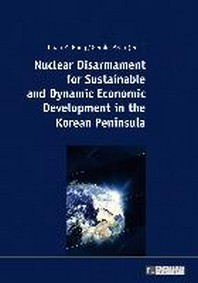 Nuclear Disarmament for Sustainable and Dynamic Economic Development in the Korean Peninsula; Prospects for a Peaceful Settlement