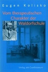 Vom therapeutischen Charakter der Waldorfschule