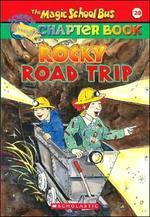 The Magic School Bus Chapter Book. 20: Rocky Road Trip