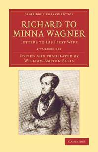 Richard to Minna Wagner 2 Volume Set