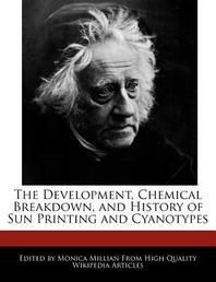 The Development, Chemical Breakdown, and History of Sun Printing and Cyanotypes