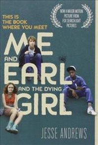 Me and Earl and the Dying Girl. Film Tie-In