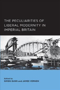 Peculiarities of Liberal Modernity in Imperial Britain, Volume 1
