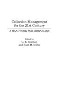 Collection Management for the 21st Century : A Handbook for Librarians (Greenwood Library Management
