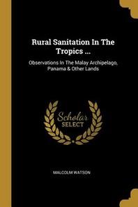 Rural Sanitation In The Tropics ...