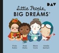 Little People, Big Dreams? - Teil 3: Frida Kahlo, Rosa Parks, Marie Curie, Amelia Earhart