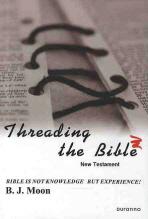 THREADING THE BIBLE NEW TESTAMENT(성경의 맥을 잡아라 영문판)