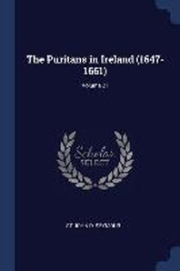The Puritans in Ireland (1647-1661); Volume 21