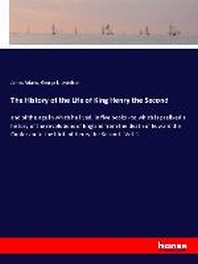 The History of the Life of King Henry the Second